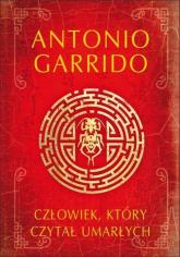 Człowiek, który czytał umarłych - Antonio Garrido | mała okładka
