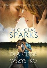 Dla ciebie wszystko - Nicholas Sparks | mała okładka