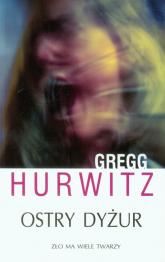 Ostry dyżur - Gregg Hurwitz | mała okładka