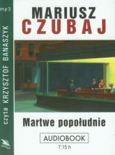 Martwe popołudnie - Mariusz Czubaj | mała okładka