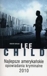 Najlepsze amerykańskie opowiadania kryminalne 2010 - Lee Child | mała okładka