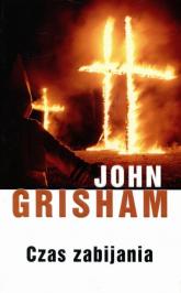 Czas zabijania - John Grisham | mała okładka