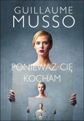 Ponieważ Cię kocham - Guillaume Musso | mała okładka