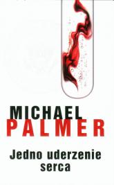 Jedno uderzenie serca - Michael Palmer | mała okładka