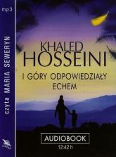 I góry odpowiedziały echem audiobook - Khaled Hosseini | mała okładka