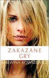 Zakazane gry - Malwina Kowszewicz | mała okładka