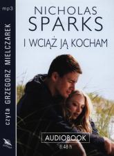 I wciąż ją kocham audiobook - Nicholas Sparks | mała okładka