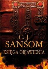Księga objawienia - C.J. Sansom | mała okładka