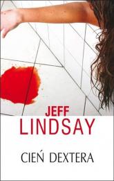 Cień Dextera - Jeff Lindsay | mała okładka
