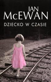 Dziecko w czasie - Ian McEwan | mała okładka