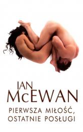 Pierwsza miłóść, ostatnie posługi - Ian McEwan | mała okładka