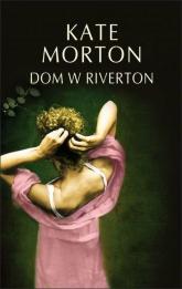 Dom w Riverton - Kate Morton | mała okładka