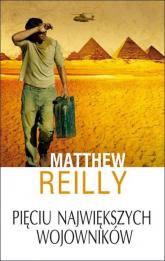 Pięciu największych wojowników - Matthew Reilly | mała okładka