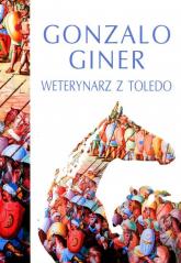 Weterynarz z Toledo - Gonzalo Giner | mała okładka