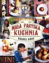 Mała paryska kuchnia - Rachel Khoo | mała okładka