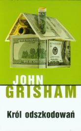 Król odszkodowań - John Grisham | mała okładka