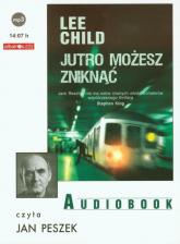 Jutro możesz zniknąć audiobook - Lee Child | mała okładka