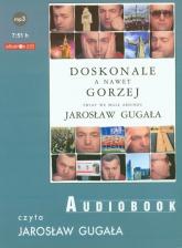 Doskonale a nawet gorzej. Świat we mgle absurdu audiobook - Jarosław Gugała | mała okładka