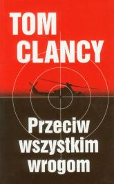 Przeciw wszystkim wrogom - Clancy Tom, Telep Peter | mała okładka
