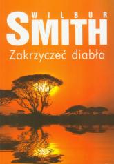 Zakrzyczeć diabła - Wilbur Smith | mała okładka