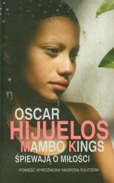 Mambo Kings śpiewają o miłości - Oscar Hijuelos | mała okładka