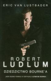 Dziedzictwo Bourne'a - Lustbader Eric, Ludlum Robert | mała okładka