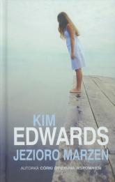 Jezioro marzeń - Kim Edwards | mała okładka