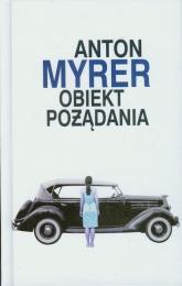 Obiekt pożądania - Anton Myrer | mała okładka