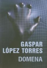 Domena - Lopez Torres Gaspar | mała okładka