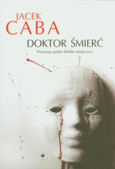 Doktor śmierć - Jacek Caba | mała okładka