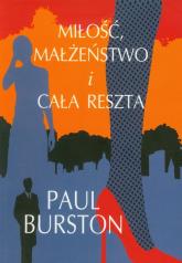 Miłość, małżeństwo i cała reszta - Paul Burston | mała okładka