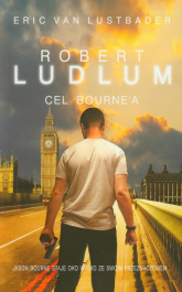 Cel Bourne'a - Ludlum Robert, Lustbader Eric | mała okładka