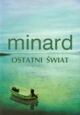 Ostatni świat - Celine Minard | mała okładka