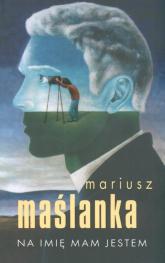 Na imię mam Jestem - Mariusz Maślanka | mała okładka