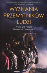 Wyznania przemytników ludzi - Andrea Di Nicola | mała okładka