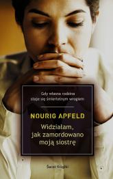 Widziałam jak zamordowano moją siostrę - Nourig Apfeld | mała okładka