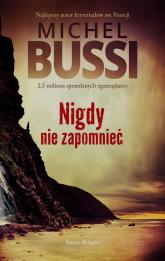 Nigdy nie zapomnieć - Michel Bussi | mała okładka