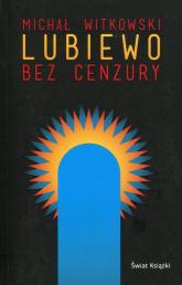 Lubiewo bez cenzury - Michał Witkowski | mała okładka