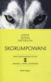 Skorumpowani - Patterson Jorge Zepeda | mała okładka