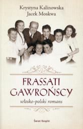 Frassati Gawrońscy. Włosko-polski romans - Moskwa Jacek, Kalinowska Krystyna | mała okładka