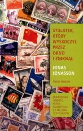 Stulatek, który wyskoczył przez okno i zniknął - Jonas Jonasson | mała okładka