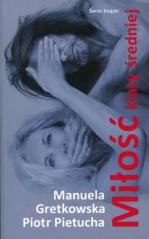 Miłość klasy średniej - Gretkowska Manuela Pietucha P | mała okładka