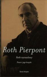 Roth wyzwolony. Pisarz i jego książki - Pierpont Claudia Roth | mała okładka