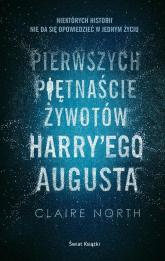 Pierwszych piętnaście żywotów Harry'ego Augusta - Claire North | mała okładka