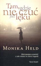 Tam, gdzie nie czuć już lęku - Monika Held | mała okładka