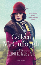 Słodko-gorzkie życie - Colleen McCullough | mała okładka