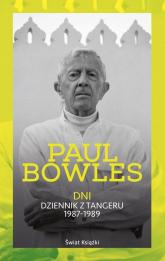 Dni. Dziennik z Tangeru 1987-1989 - Paul Bowles | mała okładka