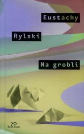 Na Grobli - Eustachy Rylski | mała okładka