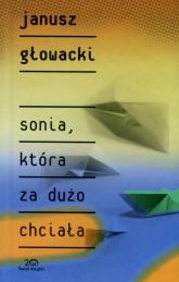 Sonia, która za dużo chciała - Janusz Głowacki | mała okładka