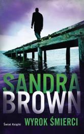 Wyrok śmierci - Sandra Brown | mała okładka